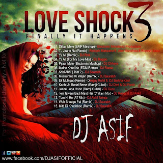 LOVE SHOCK 03 ( FINALLY IT HAPPENS ) DJ ASIF