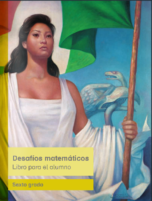 Libro del alumno de Desafíos Matemáticos 2014 - 2015 para Sexto Grado