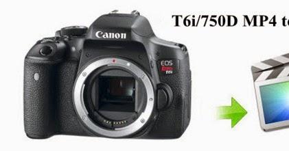 Edit Canon T6i/750D MP4 in Final Cut Pro-Best Video King