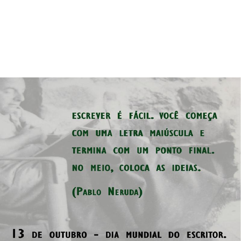 DIA 13 DE OUTUBRO DIA MUNDIAL DO ESCRITOR.