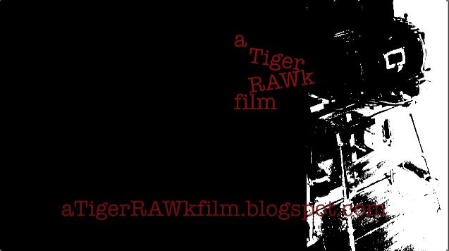 a TigerRAWk Film