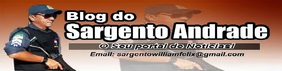 BLOG DO SARGENTO ANDRADE