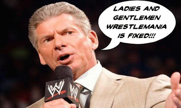 McMahon fixed Wrestlemania XXX