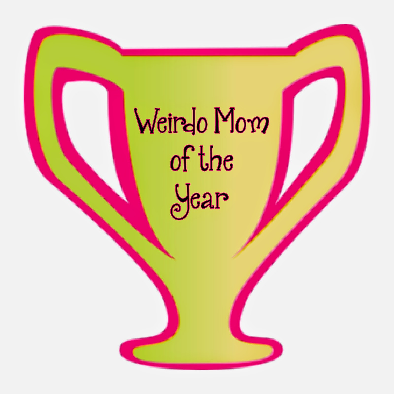 Weirdo mom trophy - Tales from a 3 year old ~ thequirkyconfessions.com