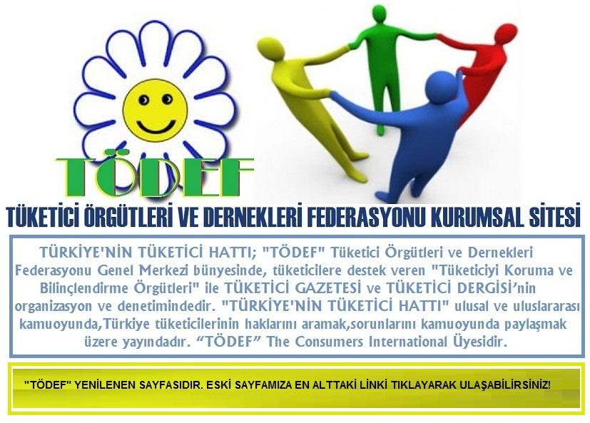 """""""TÖDEF"""" TÜKETİCİ ÖRGÜTLERİ VE DERNEKLERİ FEDERASYONU"""