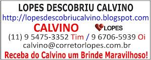 RECEBA DO CALVINO UM BRINDE MARAVILHOSO!