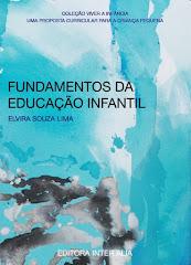FUNDAMENTOS DA EDUCAÇÃO INFANTIL - ELVIRA SOUZA LIMA