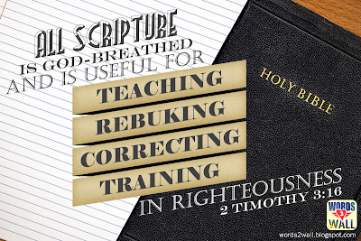 All Scripture is God-breathed and is useful for teaching, rebuking, correcting and training in righteousness,