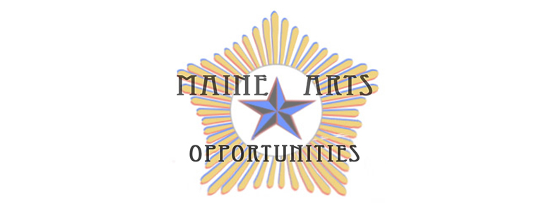 Maine Arts Opportunities