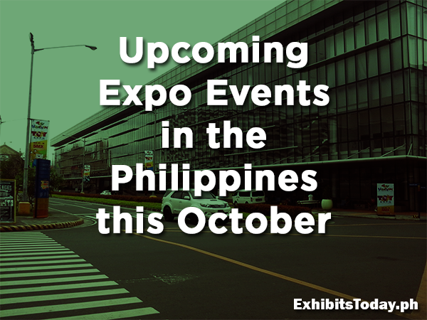 Upcoming Expo Events in the Philippines this October