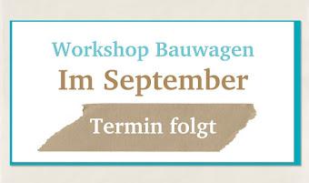 Workshop im Bauwagen