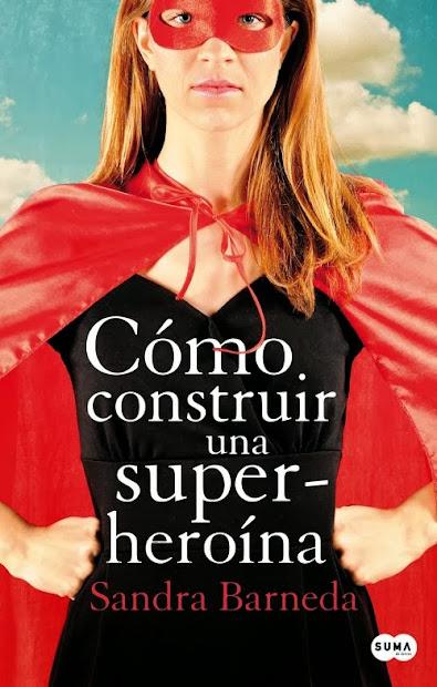 Libro: Cómo construir una superheroína - Sandra Barneda [P