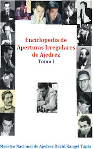 ENCICLOPEDIA DE APERTURAS IRREGULARES DE AJEDREZ. TOMO I.
