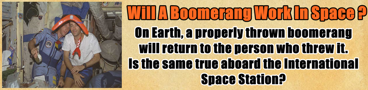 http://www.nerdoutwithme.com/2014/04/will-boomerang-work-in-space.html