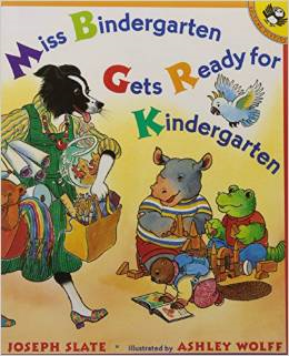 Miss Bindergarten Gets Ready for Kindergarten by: Joseph Slate