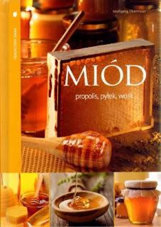 Miód, propolis, pyłek, wosk