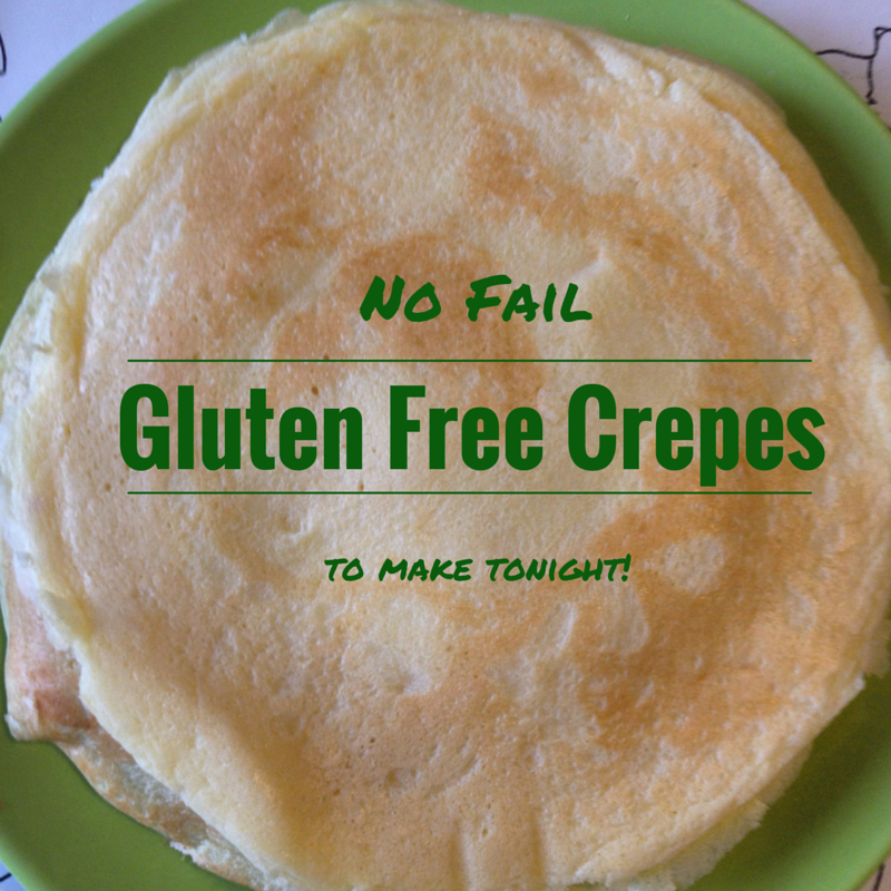 Celiac Baby!: No Fail Gluten Free Crepe Recipe