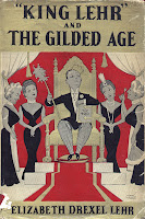 King Lehr and the Gilded Age, a book by Elizabeth Drexel Lehr
