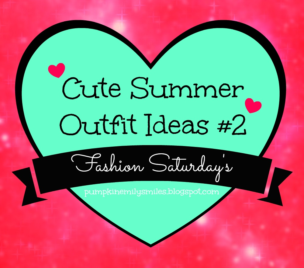Cute Summer Outfit Ideas #2 Fashion Saturday's
