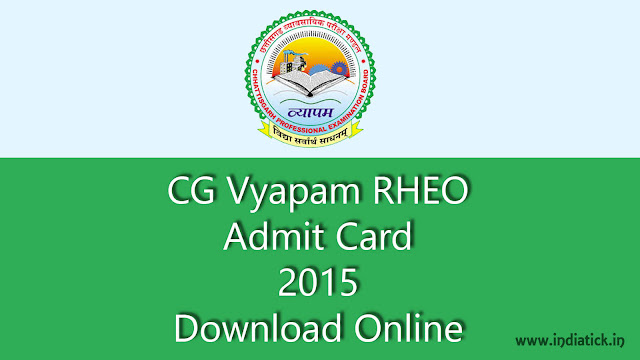 CG Vyapam RHEO Admit Card 2015 Rural Horticulture Extension Officer Call Letter / Hall Ticket Official Link Download at www.cgvyapam.choice.gov.in Exam Date 27th Sep 2015