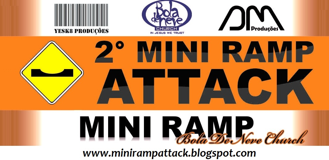 2° Mini Ramp Attack (Bola de Neve Church)