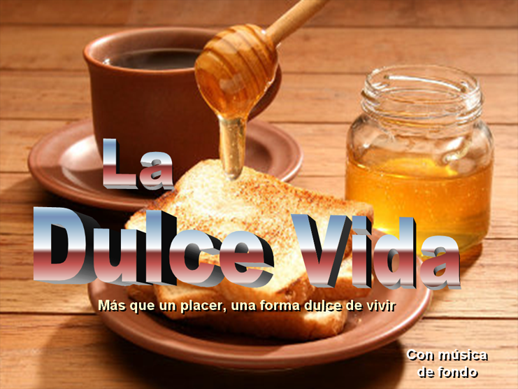 <br><br>LA DULCE VIDA