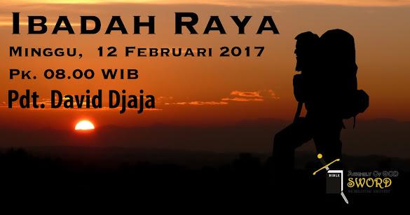 Ibadah Raya, Minggu 12 Februari 2017