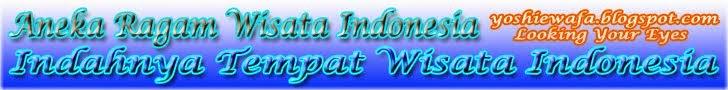 Aneka Ragam Wisata Indonesia