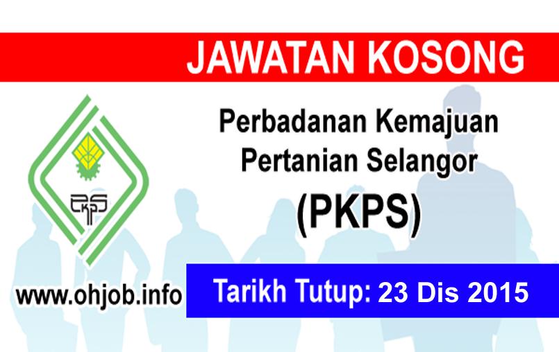 Jawatan Kerja Kosong Perbadanan Kemajuan Pertanian Selangor (PKPS) logo www.ohjob.info disember 2015