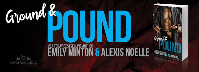 Cover Reveal: Ground & Pound by Emily Minton and Alexis Noelle