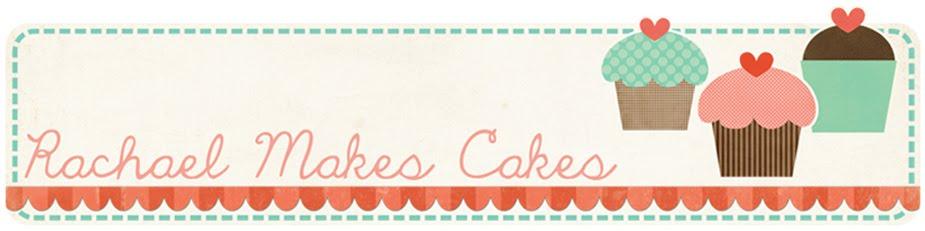 Rachael Makes Cakes