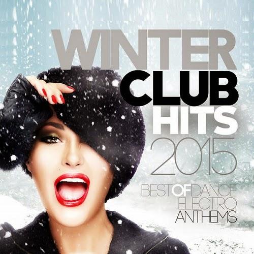 Download Winter Club Hits 2015 VA 2B  2BWinter 2BClub 2BHits 2B2015 2B Best 2Bof 2BDance 2B 26 2BElectro 2BAnthems  2B 2014