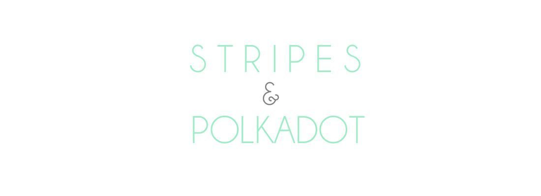 Stripes & Polkadot
