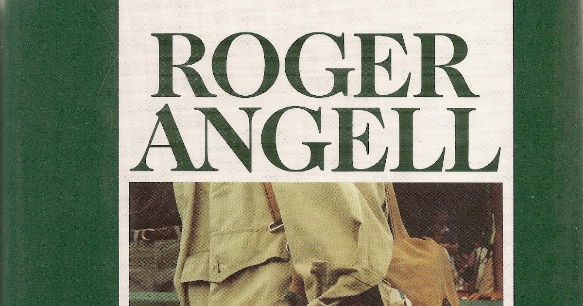 roger angell baseball essays Roger angell (born september 19, 1920) is an american essayist known for his  writing on sports, especially baseball  one of the most striking items from  angell's essays is one ultimately published in season ticket, involving a spring  training.