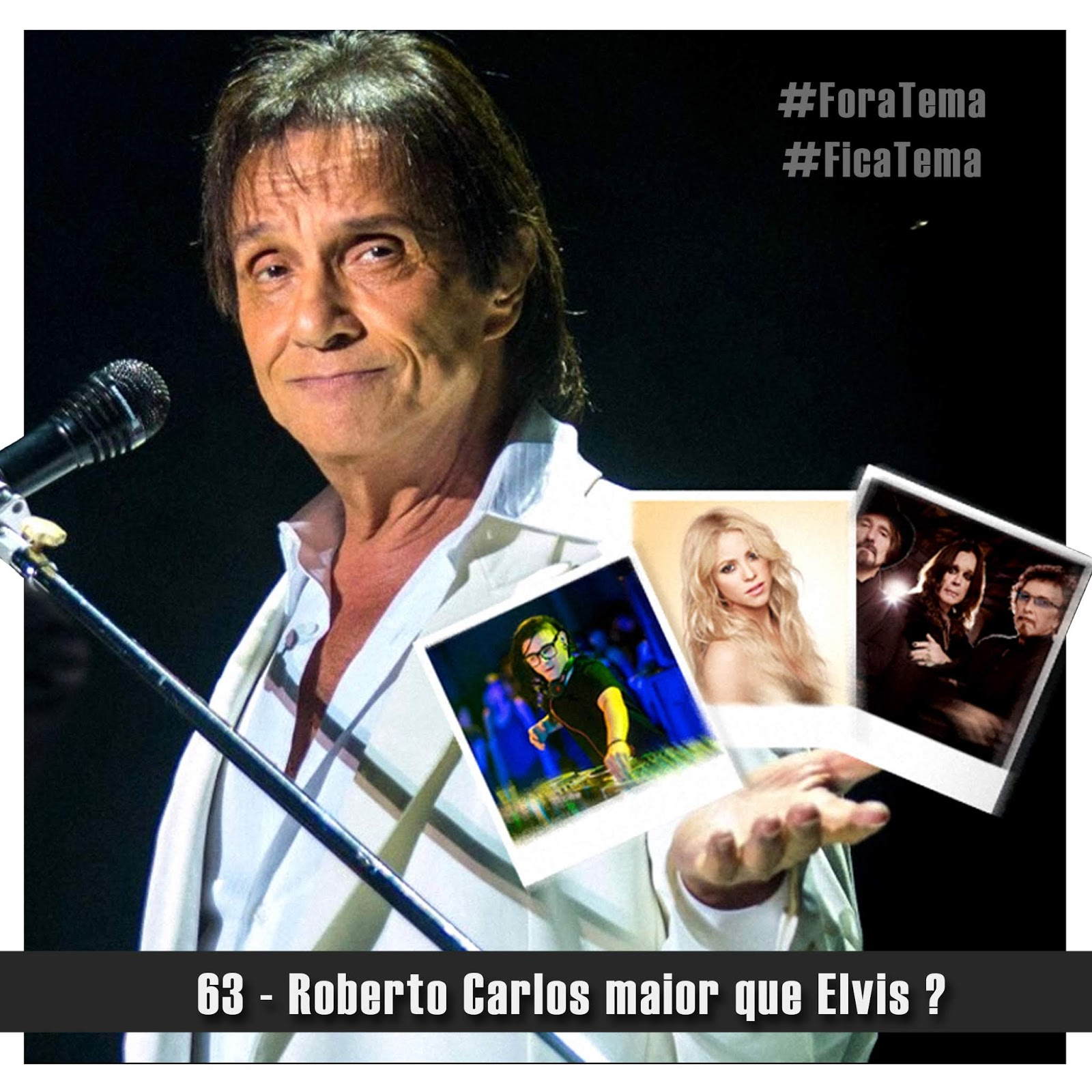 Doublecast 63 - Roberto Carlos maior que Elvis ?