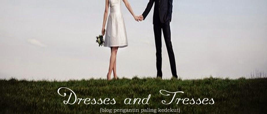 Dresses and Tresses