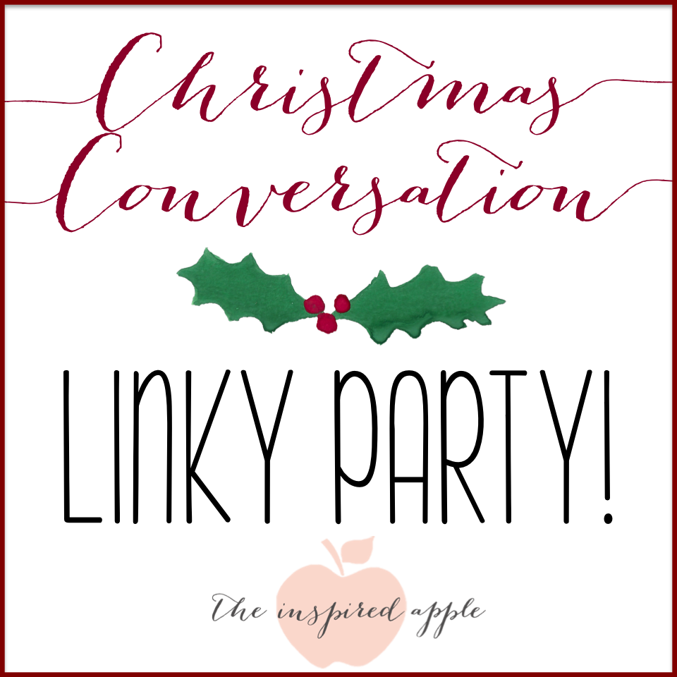 http://theinspiredapple.blogspot.com.au/2014/12/a-christmas-conversation-linky-party.html