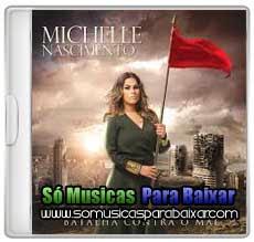 musicas+para+baixar CD Michelle Nascimento – Batalha Contra o Mal (2013)