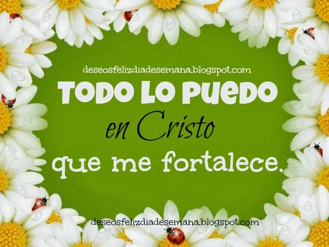 Estoy confiando porque todo lo puedo en Cristo, imágenes, postales, tarjetas cristianas con citas, versículos bíblicos. para compartir con amigos facebook.