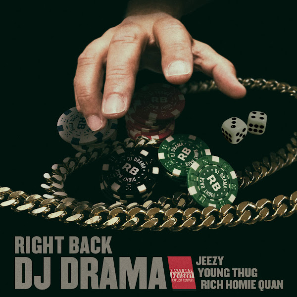 DJ Drama - Right Back (feat. Jeezy, Young Thug, Rich Homie Quan) - Single Cover