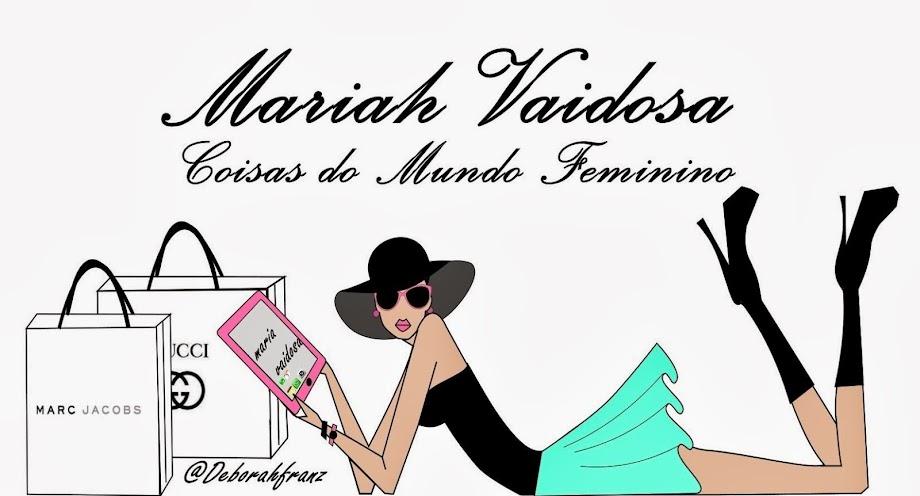 Mariah Vaidosa Blog de Moda e Estilo
