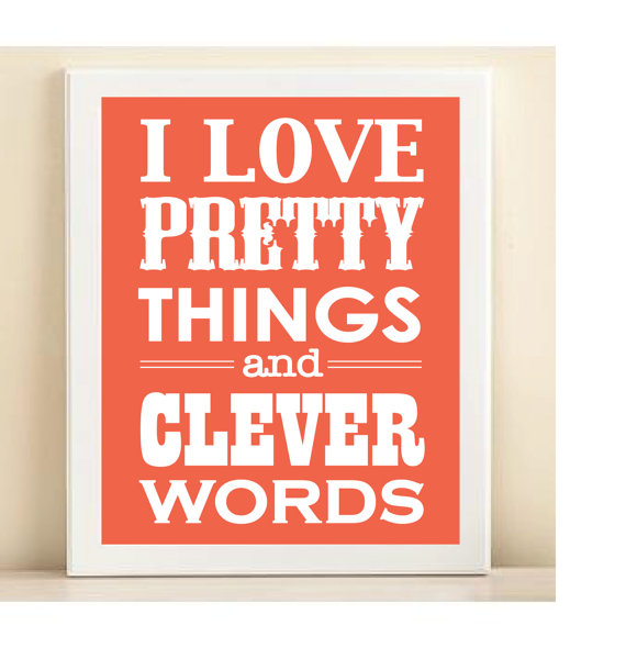 pretty things and clever words
