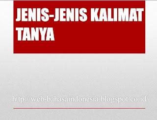 JENIS-JENIS KALIMAT TANYA
