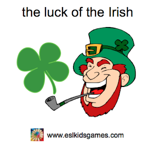 the luck of the Irish Idiom www.eslkidsgames.com St Patrick's Day