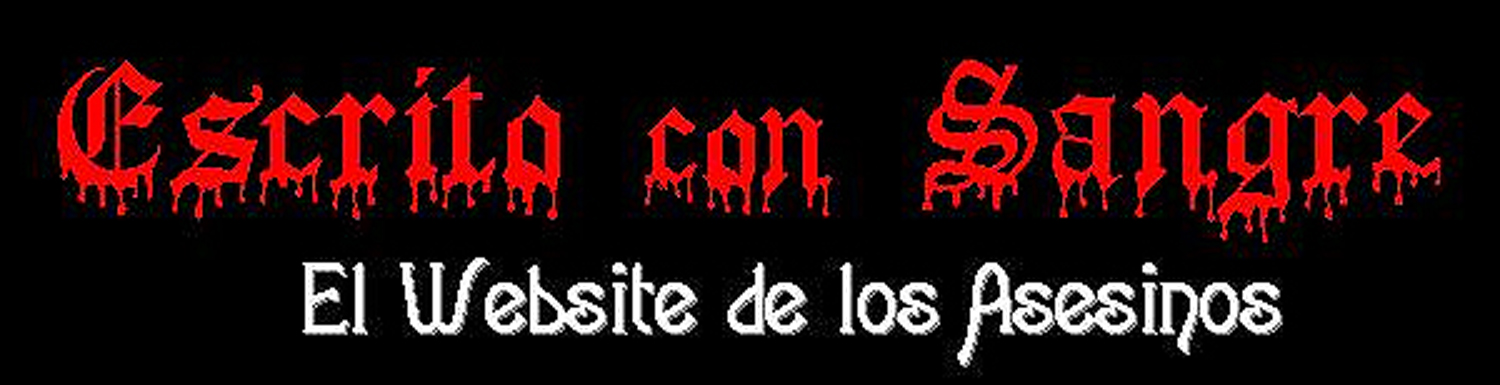Escrito con Sangre... El Website de los Asesinos!