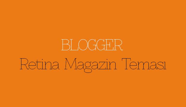 Blogger Retina Magazin Teması