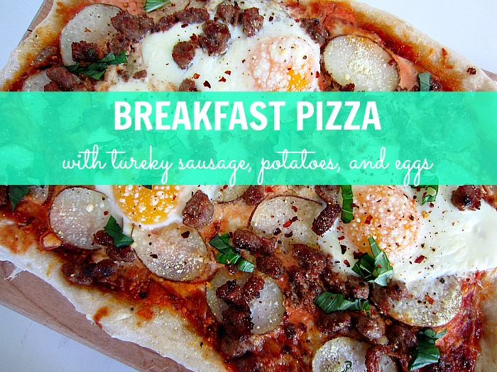 BREAKFAST PIZZA WITH TURKEY SAUSAGE, POTATOES, AND EGGS ~ fast ...