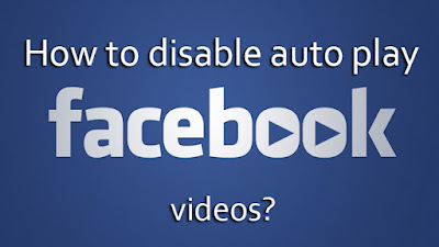 How to disable auto play Facebook videos?