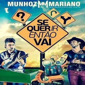 Download Munhoz & Mariano Se Quer Ir Então Vai Baixar CD mp3