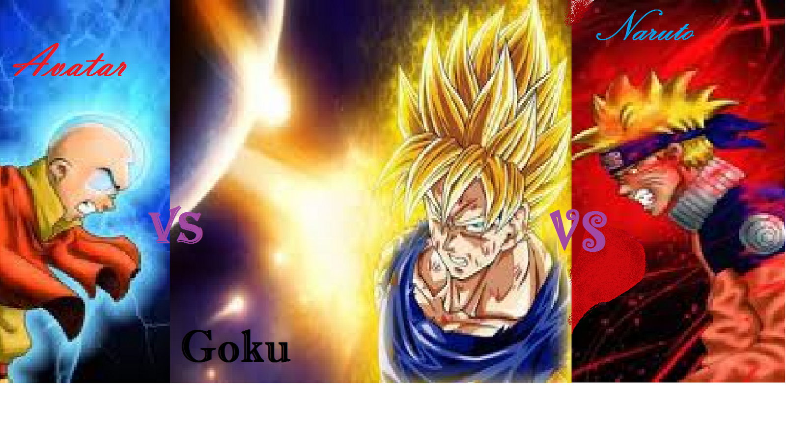 Naruto Vs Avatar Vs GokuNaruto Vs Avatar